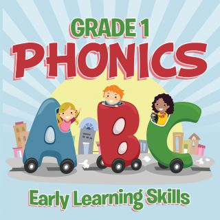 Grade 1 Phonics: Early Learning Skills