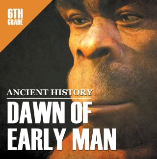 6th Grade Ancient History: Dawn of Early Man