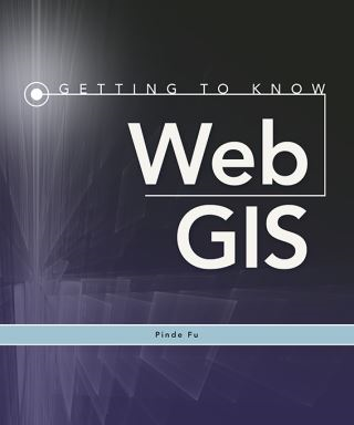 Getting to Know Web GIS