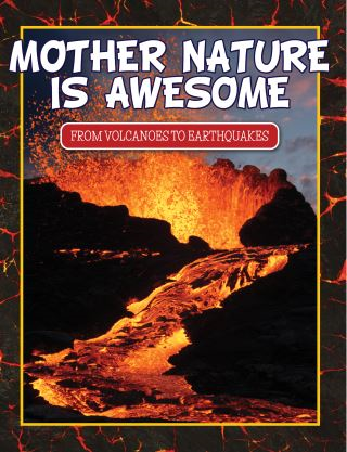 Mother Nature Is Awesome (From Volcanoes To Earthquakes)