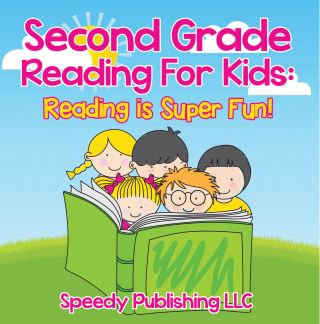 Second Grade Reading For Kids: Reading is Super Fun!