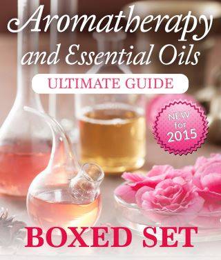 Aromatherapy and Essential Oils Ultimate Guide (Boxed Set)