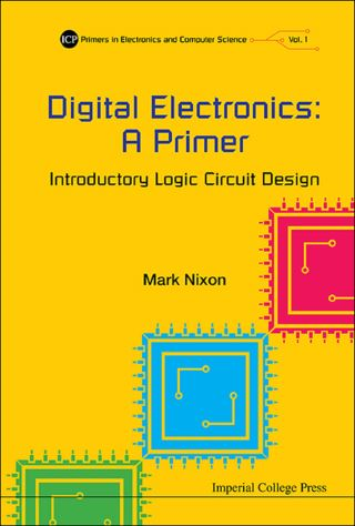 Digital Electronics: A Primer - Introductory Logic Circuit Design