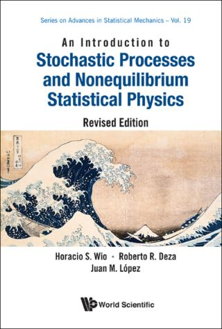 Introduction To Stochastic Processes And Nonequilibrium Statistical Physics, An (Revised Edition)