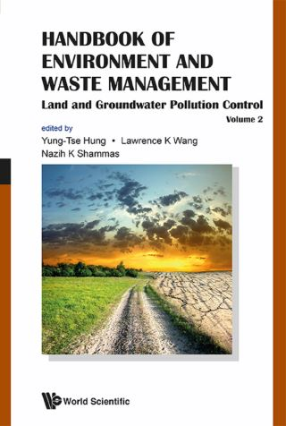 Handbook Of Environment And Waste Management - Volume 2: Land And Groundwater Pollution Control