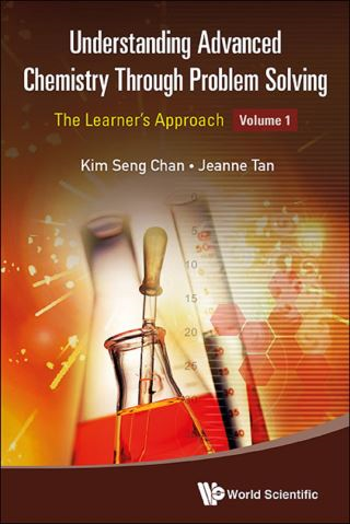 Understanding Advanced Chemistry Through Problem Solving: The Learner's Approach - Volume 1