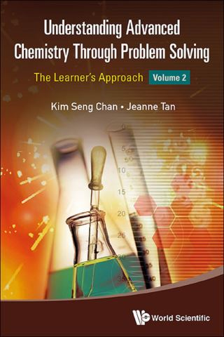 Understanding Advanced Chemistry Through Problem Solving: The Learner's Approach - Volume 2