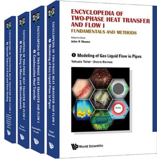 Encyclopedia Of Two-phase Heat Transfer And Flow I: Fundamentals And Methods (A 4-volume Set)
