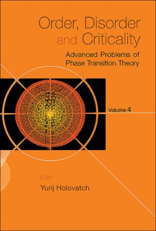 Order, Disorder And Critically: Advanced Problems Of Phase Transition Theory - Volume 4
