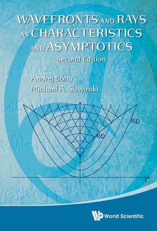 Wavefronts And Rays As Characteristics And Asymptotics (2nd Edition)