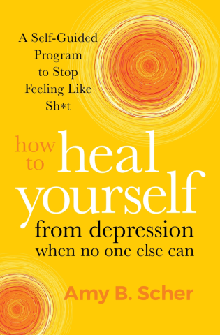 How to Heal Yourself from Depression When No One Else Can