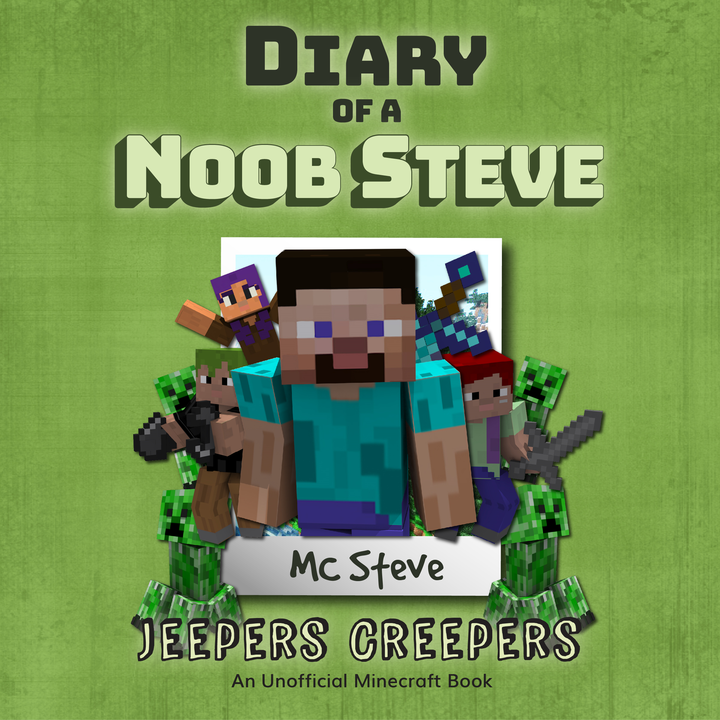 Minecraft: Diary of a Minecraft Noob Steve Book 3: Jeepers Creepers (An Unofficial Minecraft Diary Book)