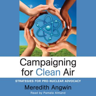 Campaigning for Clean Air: Strategies for Pro-Nuclear Advocacy
