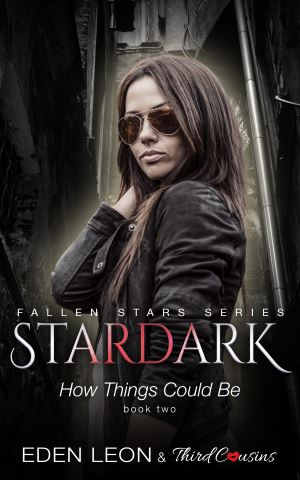 Stardark - How Things Could Be (Book 2) Fallen Stars Series