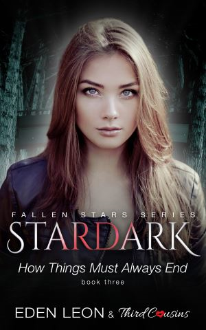Stardark - How Things Must Always Be (Book 3) Fallen Stars Series