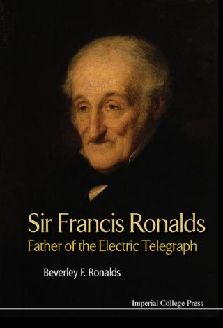 Sir Francis Ronalds: Father Of The Electric Telegraph