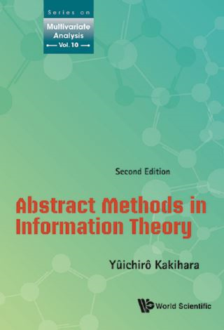 Abstract Methods In Information Theory (Second Edition)