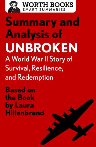 Summary and Analysis of Unbroken:  A World War II Story of Survival, Resilience, and Redemption