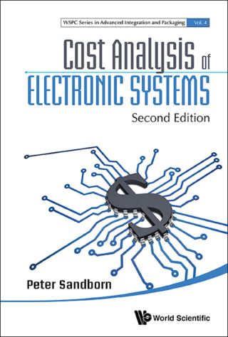 Cost Analysis Of Electronic Systems (Second Edition)