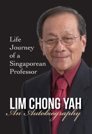 Lim Chong Yah: An Autobiography - Life Journey Of A Singaporean Professor