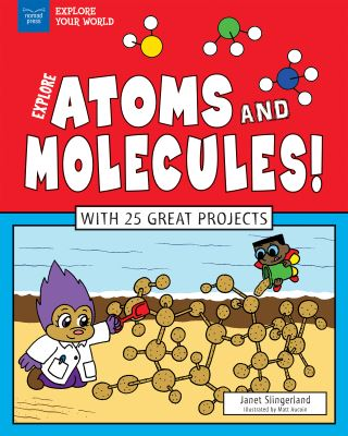 Explore Atoms and Molecules!