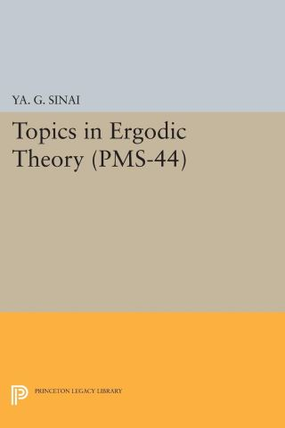 Topics in Ergodic Theory (PMS-44), Volume 44