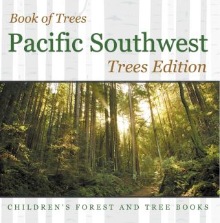 Book of Trees | Pacific Southwest Trees Edition | Children's Forest and Tree Books