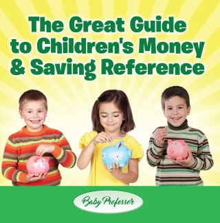 The Great Guide to Children's Money & Saving Reference