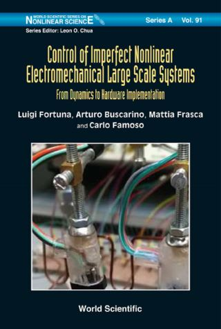 Control Of Imperfect Nonlinear Electromechanical Large Scale Systems: From Dynamics To Hardware Implementation