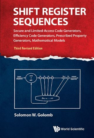 Shift Register Sequences: Secure And Limited-access Code Generators, Efficiency Code Generators, Prescribed Property Generators, Mathematical Models (Third Revised Edition)
