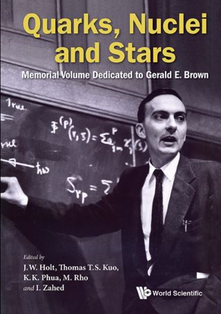 Quarks, Nuclei And Stars: Memorial Volume Dedicated For Gerald E Brown