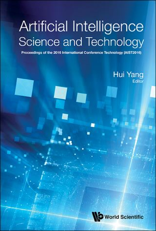 Artificial Intelligence Science And Technology - Proceedings Of The 2016 International Conference (Aist2016)