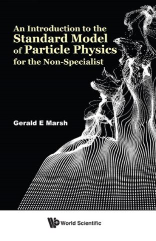 Introduction To The Standard Model Of Particle Physics For The Non-specialist, An