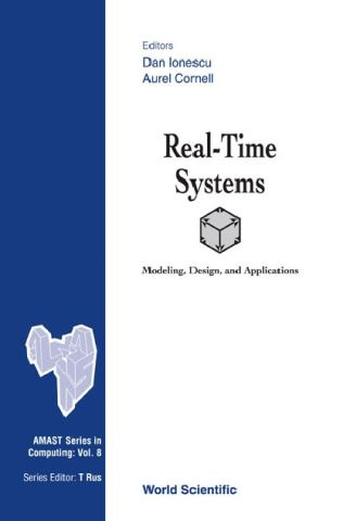 Real-time Systems: Modeling, Design And Applications
