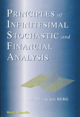 Principles Of Infinitesinal Stochastic & Financial Analysis