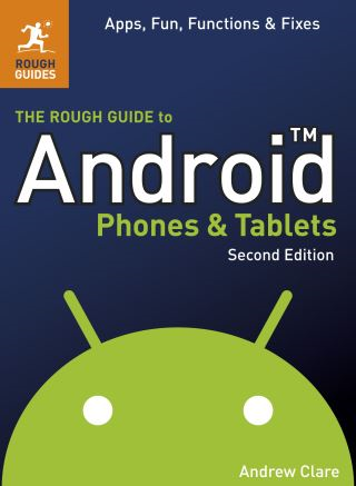 The Rough Guide to Android Phones and Tablets