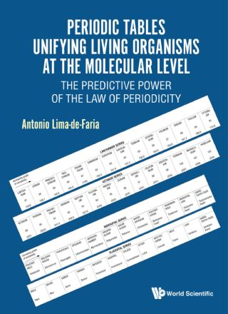 Periodic Tables Unifying Living Organisms At The Molecular Level: The Predictive Power Of The Law Of Periodicity