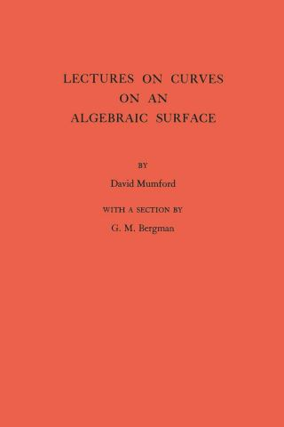 Lectures on Curves on an Algebraic Surface. (AM-59), Volume 59