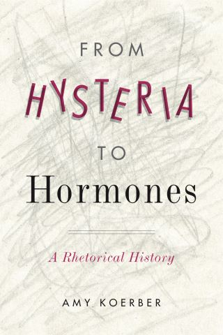 From Hysteria to Hormones