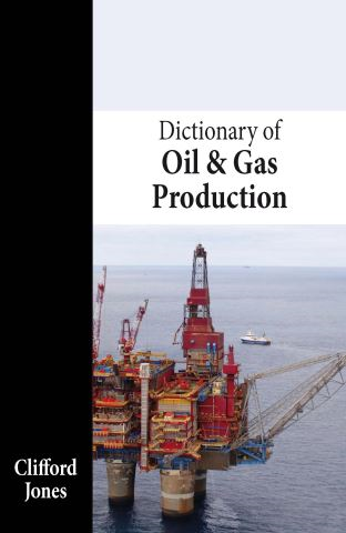 Dictionary of Oil and Gas Production