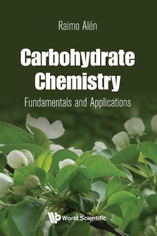 Carbohydrate Chemistry: Fundamentals And Applications