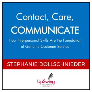 Contact, Care, COMMUNICATE -- How Interpersonal Skills Are the Foundation of Genuine Customer Service