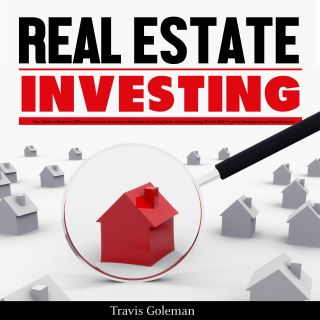 Real Estate Investing: Your Guide to Become A Millionaire Investor. Investment Strategies For Closing Deals and Accumulating Wealth With Property Management and Rental Income