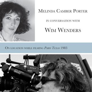 Melinda Camber Porter In Conversation With Wim Wenders, on the film set of Paris, Texas