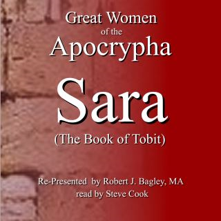 Great Women of the Apocrypha: Sara (The Book of Tobit)