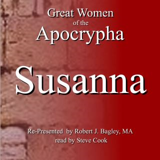 Great Women of the Apocrypha: Susanna
