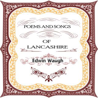 Poems and Songs of  Lancashire