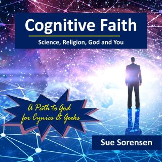 Cognitive Faith: Science, Religion, God and You