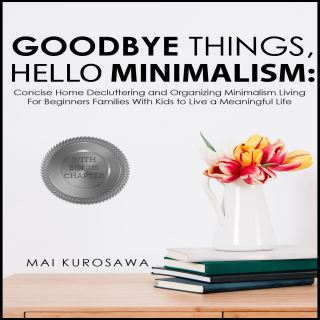 Goodbye Things, Hello Minimalism!