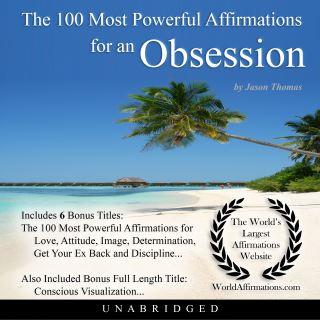 The 100 Most Powerful Affirmations for an Obsession
